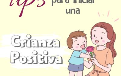 «Tips para una crianza positiva»